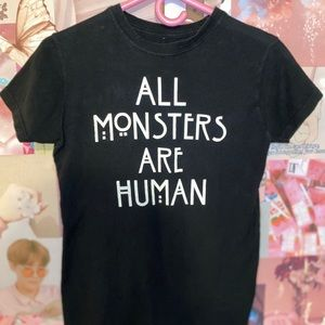 """AHS """"All monsters are human"""" shirt"""